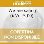 We are sailing (� 15,00) cd musicale di Aim