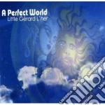 Little Gerard L'her - A Perfect World cd musicale di LITTLE GERARD L'HER
