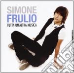 Simone Frulio - Tutta Un'altra Musica cd musicale di Frulio Simone