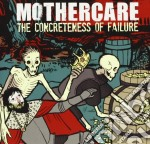 Mothercare - The Concreteness Of Fail cd musicale di Mothercare