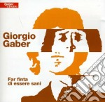 Giorgio Gaber - Far Finta Di Essere Sani cd musicale di Giorgio Gaber