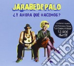 Jarabe De Palo - Y Ahora Que Hacemos? cd musicale di Jarabe de palo