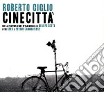 Roberto Giglio - Cinecitta' cd musicale di Roberto Giglio