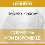 BEBETO cd musicale di BEBETO