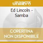 Ed Lincoln - Samba cd musicale di LINCOLN ED