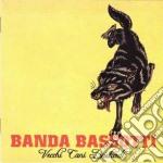 Banda Bassotti - Vecchi Cani Bastardi cd musicale di Banda Bassotti