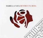 Mariella Nava - Dentro Una Rosa cd musicale di Mariella Nava