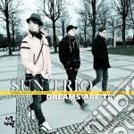 Sun Trio - Dreams Are True cd musicale di Trio Sun