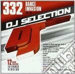 Dj Selection 332 - Dance Invasion Vol. 83 cd musicale di Dj selection 332