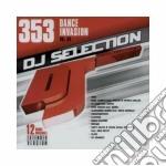 Dj Selection 353 - Dance Invasion Vol. 94 cd musicale di Dj selection 353