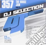 Dj Selection 357 - The House Jam Part 97 cd musicale di Dj selection 357