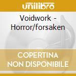 Voidwork - Horror/forsaken cd musicale di Voidwork