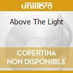 ABOVE THE LIGHT cd musicale di SADIST