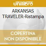 ARKANSAS TRAVELER-Ristampa cd musicale di SHOCKED MICHELLE
