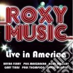 Roxy Music - Live In America cd musicale di ROXY MUSIC