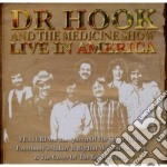 Dr. Hook And The Medicine Show - Live In America cd musicale di DR. HOOK AND THE MED