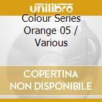Various Artists - Colour Series   Orange 05 cd musicale di Artisti Vari