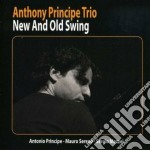 Anthony Principe Trio - New And Old Swing cd musicale di Anthony principe tri