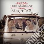 Trio Marrano - Altri Tempi cd musicale di Marrano Trio