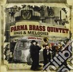 Parma Brass Quintet - Songs & Melodies cd musicale di Parma brass quintet