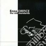 Enzo Orefice - The Old Standards cd musicale di Orefice
