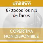 87:todos los n.1 de l'anos cd musicale di Artisti Vari