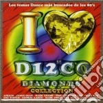 Artisti Vari - I Love Disco Diamonds 40 cd musicale di ARTISTI VARI