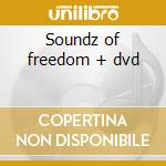 Soundz of freedom + dvd cd musicale di Bob Sinclar