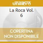 LA ROCA VOL. 6 cd musicale di SOTOMAYOR NACHO
