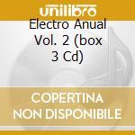 ELECTRO ANUAL VOL. 2  (BOX 3 CD) cd musicale di ARTISTI VARI