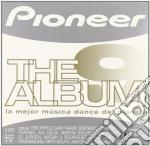 Pioneer The Album 9 cd musicale di ARTISTI VARI