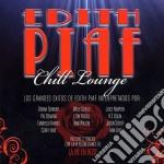 Edith Piaf - Chill Lounge cd musicale di Artisti Vari