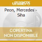 Peon, Mercedes - Siha cd musicale di PEON MERCEDES
