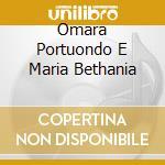 OMARA PORTUONDO E MARIA BETHANIA cd musicale di PORTUONDO OMARA/BETHANIA MARIA