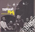 40 anos de musica cd musicale di Toquino & mpb4