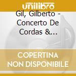 Gil, Gilberto - Concerto De Cordas & Maquinas De Ritmo cd musicale di Gilberto Gil