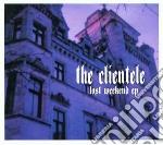 Lost weekend ep cd musicale di Clientele