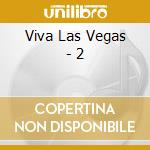 Viva las vegas vol.2 cd musicale
