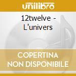 12twelve - L'univers cd musicale di 12TWELVE