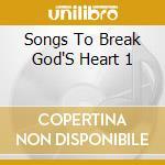 Songs to break god's heart vol.1 cd musicale