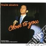 Frank Sinatra - Close To You cd musicale di FRANK SINATRA