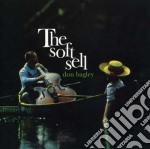 Don Bagley - The Soft Sell cd musicale di DON BAGLEY FEAT. S.M