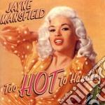 Jayne Mansfield - Too Hot To Handle cd musicale di MANSFIELD JAYNE