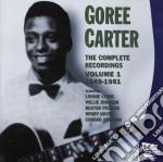 Goree Carter - The Complete Recordings Vol.1 1949-1951 cd musicale di CARTER GOREE