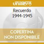 RECUERDO 1944-1945 cd musicale di OSVALDO PUGLIESE