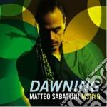 Matteo Sabattini Nyq - Dawning cd musicale di MATTEO SABATTINI NYQ