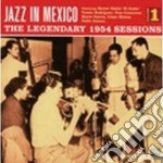 Jazz In Mexico - Legendary 1954 Session Vol.1 cd musicale