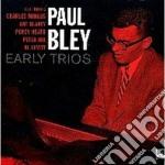 Paul Bley - Early Trios cd musicale di BLEY PAUL