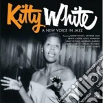 Kitty White - A New Voice In Jazz cd musicale di White Kitty