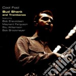 Bud Shank And Trombones - Cool Fool cd musicale di SHANK BUD & TROMBONE